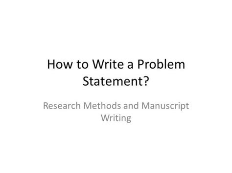 How To Make A Problem Statement In A Research Paper - how to write a problem statement authorstream