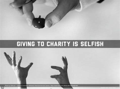 the creative license giving 1401307922 giving to charity is selfish