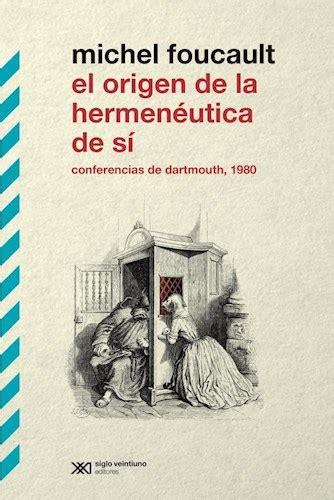 libro foucault y la teoria el origen de la hermeneutica de si por foucault michel 9789876296274 c 250 spide com