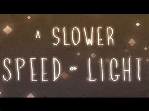 A Slower Speed Of Light by A Slower Speed Of Light