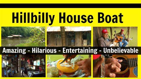house boat jokes hillbilly houseboat country boy palace youtube