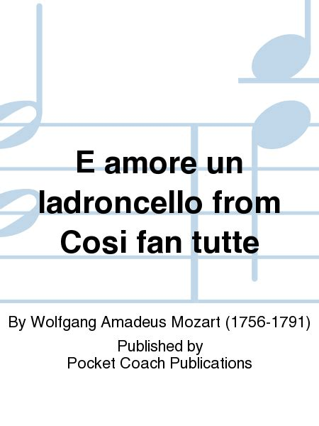 cosi fan tutte arias e amore un ladroncello from cosi fan tutte sheet music by