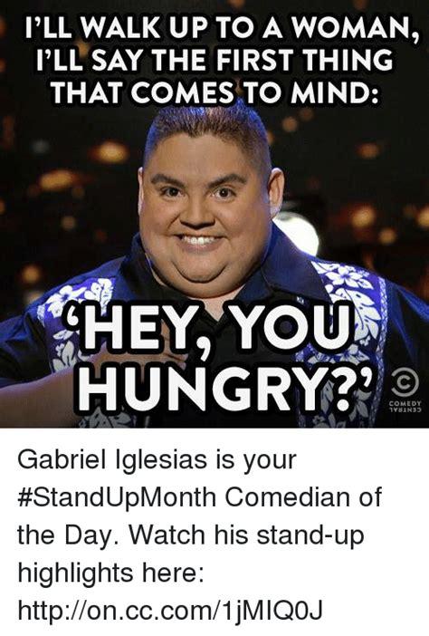 Gabriel Iglesias Memes - 25 best memes about memes memes meme generator