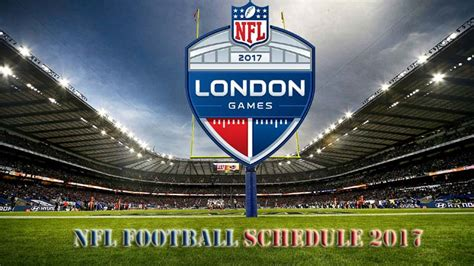 2017 nfl schedule release 2017 nfl football game schedule release here s the time and date for all games stream nfl games