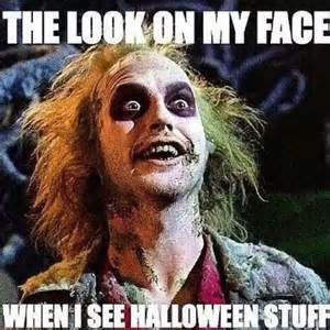 Mothers Day Quotes Flowers - the look on my face when i see halloween stuff pictures