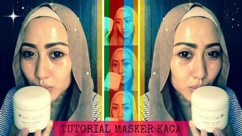 Masker Wajah Nu Skin lift mask tutorial nu skin tutorial masker kaca nu