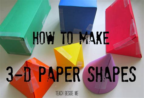 How To Make 3d Figures Out Of Paper - 3d paper shapes teach beside me