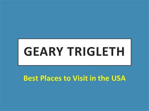 best places to visit in usa best places to visit in the usa covered by geary trigleth