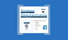 new process design for riordan manufacturing process design for riordan manufacturing by chase qualls