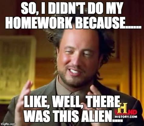 Because Aliens Meme - the 25 best ancient aliens meme ideas on pinterest