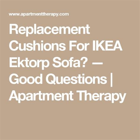 replacement cushions for ektorp sofa 1000 ideas about replacement sofa cushions on pinterest