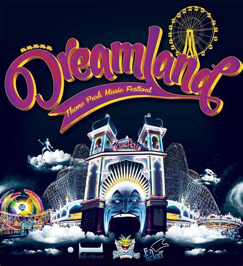 dreamland theme dreamland theme park music festival luna park melbourne