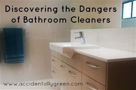 Bathroom Cleaner Dangers Discovering The Dangers Of Bathroom Cleaners