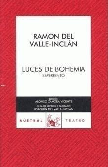 luces de bohemia luces de bohemia esperpento by ram 243 n mar 237 a del valle incl 225 n reviews discussion bookclubs lists