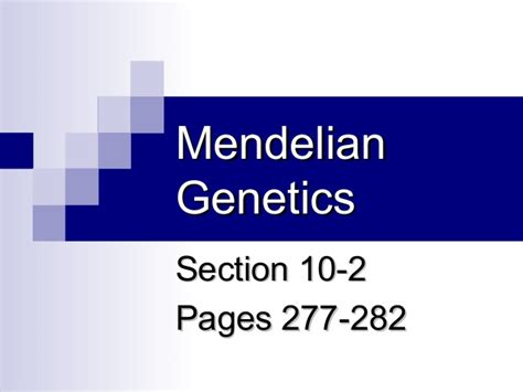 section 2 mendelian genetics 10 2 mendelian genetics
