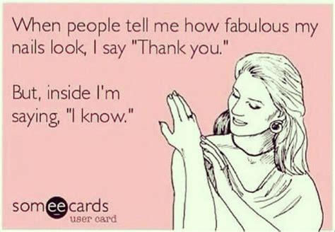 Nails Meme - fabulous nails meme nail memes pinterest fabulous