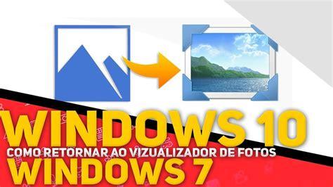 visualizador de imagenes jpg windows 7 restaure o visualizador de fotos do windows 7 no windows