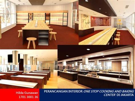 design interior binus perancangan interior one stop cooking and baking center di