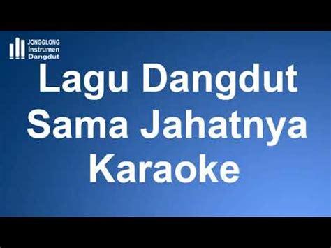 download mp3 dangdut instrumen dangdut sama jahatnya karaoke instrumen mp3 youtube