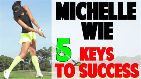 michelle wie swing speed michelle wie golf swing 5 fundamentals to a perfect
