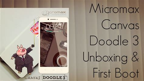 micromax canvas doodle 3 free ringtone micromax canvas doodle 3 unboxing boot