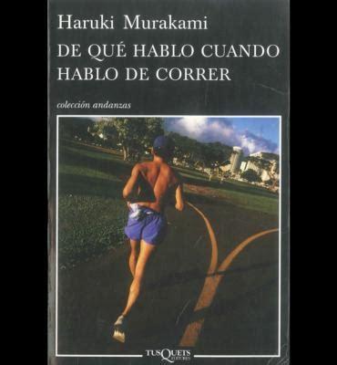 de que hablo cuando 8483835932 libros 168 de qu 233 hablo cuando hablo de correr 168 haruki murakami weblog alojado en blogia