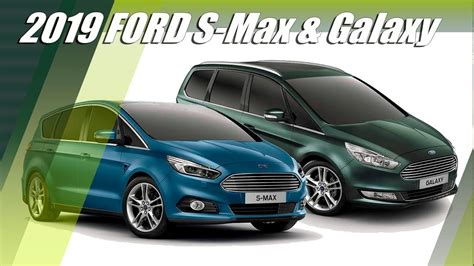 2019 Ford S Max by New Ford Galaxy And S Max 2019 Updates Overview