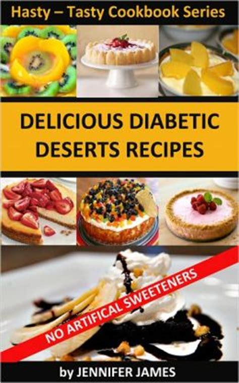 diabetic dessert recipes books delicious diabetic dessert recipes hasty tasty cookbook