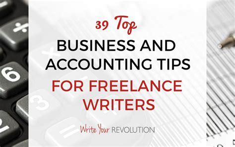 freelance writing freelance writing tips 39 top business and accounting tips for freelance writers