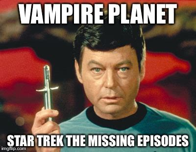 Vire Meme - star trek tos memes 28 images dr mccoy vire hunter