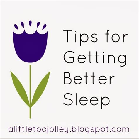Tip Allot Le Sleep Time by A Jolley Tips For Getting Better Sleep