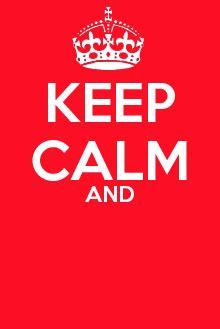 Keep Calm Template By Fuonxicorn On Deviantart Keep Calm Template