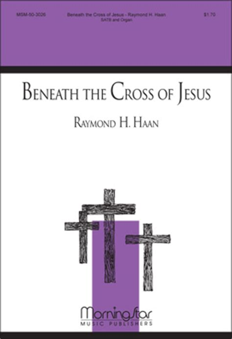a home within the wilderness beneath the cross of jesus volume 1 books beneath the cross of jesus sheet by raymond h haan