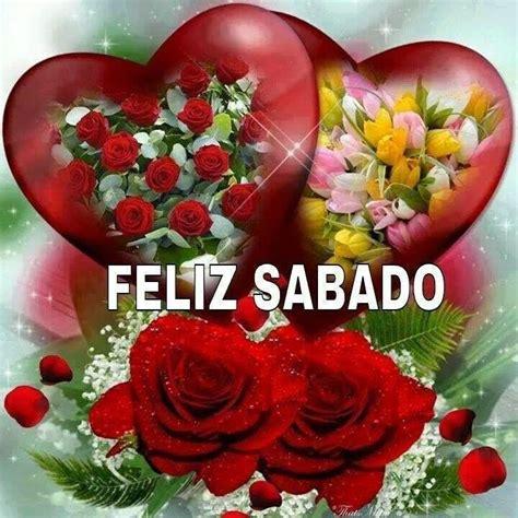 imagenes feliz sabado con rosas brotes de amor feliz s 225 bado