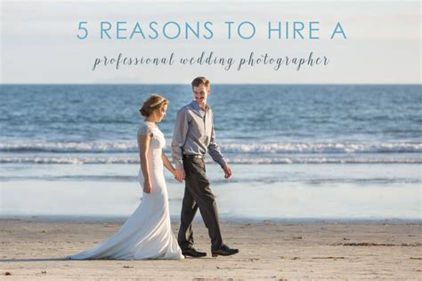 5 Reasons To In Your Wedding by 5 Reasons To Hire A Professional Wedding Photographer