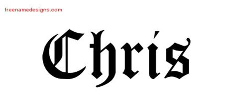 chris name tattoo designs blackletter name designs chris printable free