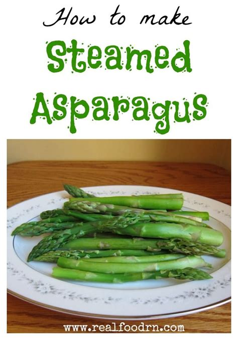 how to steam asparagus real food rn pinterest