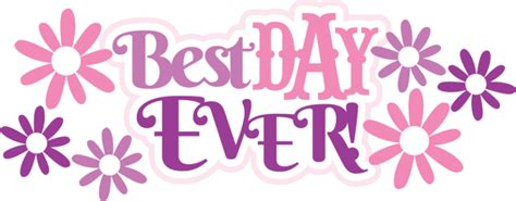 besta day best day ever svg scrapbook title svg files for