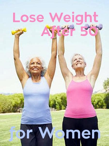 weight loss 50 year best way to lose weight after 50 years weight loss