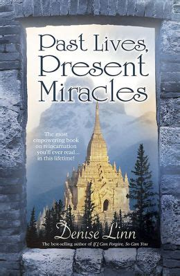 past a novel books past lives present miracles the most empowering book on