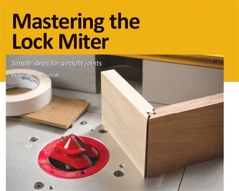 mastering  lock miter simple steps  airtight joints