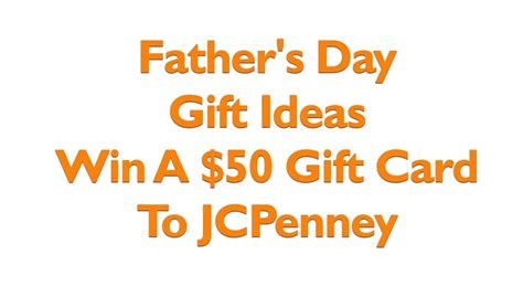 Does Jcpenney Have Gift Cards - father s day gifts at jcpenney ideas and a 50 gift card to win youtube