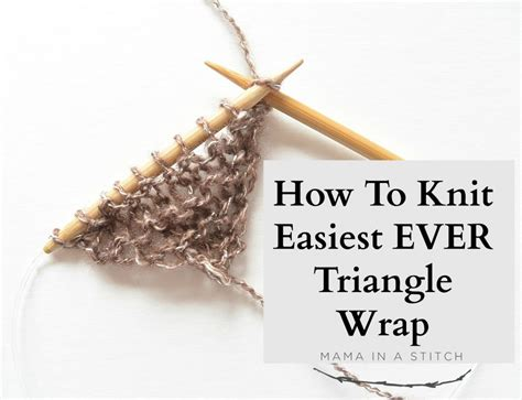 how to knit easy how to knit an easy triangle wrap in a stitch