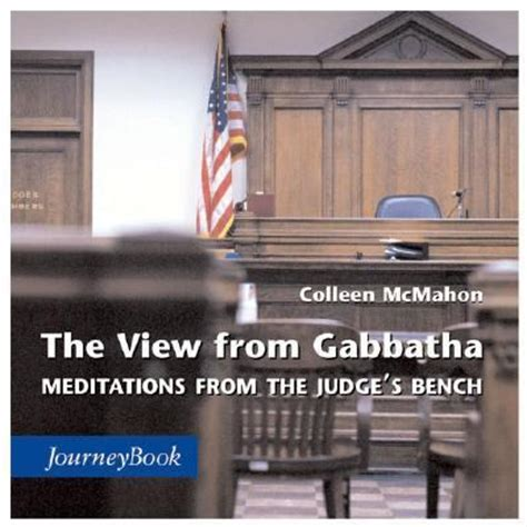 judges on judging views from the bench view from gabbatha meditations from the judge s bench rent 9780898693706 0898693705