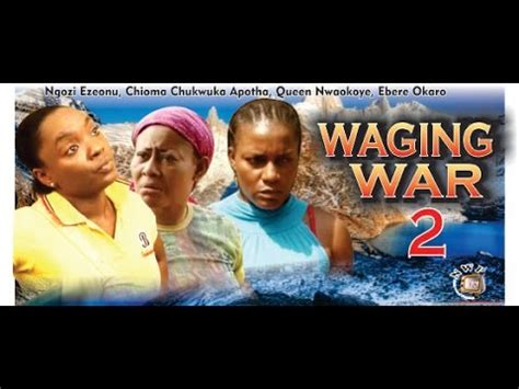 war collage nigerian nollywood movie waging war nigerian movie part 2 the family tale comes