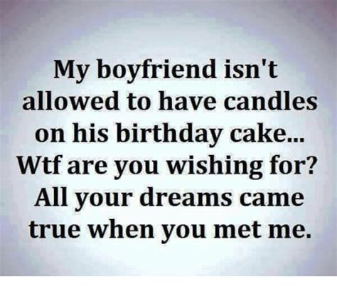 Birthday Memes For Boyfriend - my boyfriend isn t allowed to have candles on his birthday