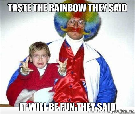 Taste The Rainbow Meme - taste the rainbow they said it will be fun they said 80s