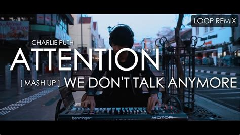 download mp3 we don t talk anymore download mp3 attention x we don t talk anymore mashup