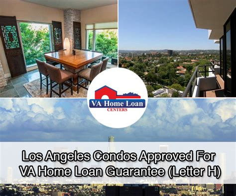 Va Home Loan Approval Letter Los Angeles Condos Approved For Va Home Loan Guarantee