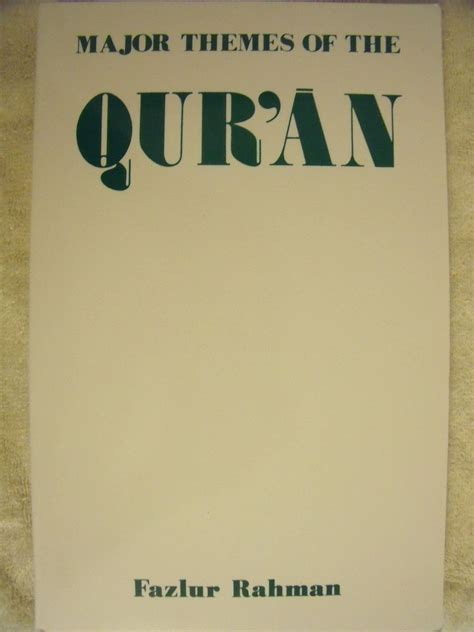 main themes quran major themes of the qur an by fazlur rahman paperback